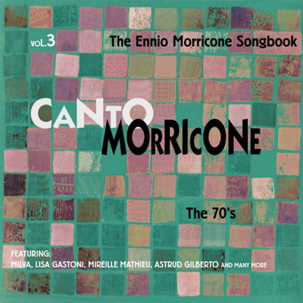 Vol. 3, The 70's - The Ennio Morricone Songbook