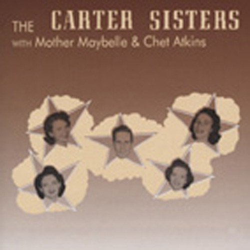 The Carter Sisters With Mother Maybelle & Chet Atkins