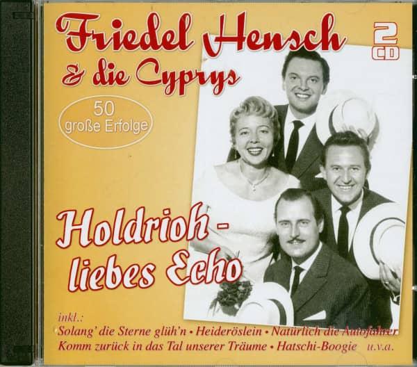 Holdrioh - liebes Echo - 50 große Erfolge (2-CD)