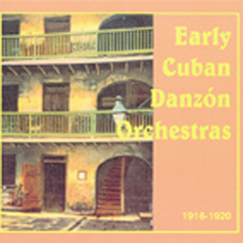 Early Cuban Danzon Orchestras 1916-20