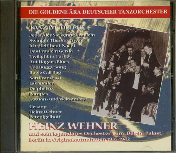 Heinz Wehner und sein Orchester vom Delphi Palast, Berlin 1935-42 - Die goldene Ära deutscher Tanzor