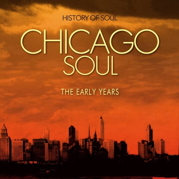 Chicago Soul - The Early Years (2-CD)