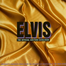Elvis - The Official Auction Catalogue 1999 - Items From Archives Of Graceland (Guernsey's Presents