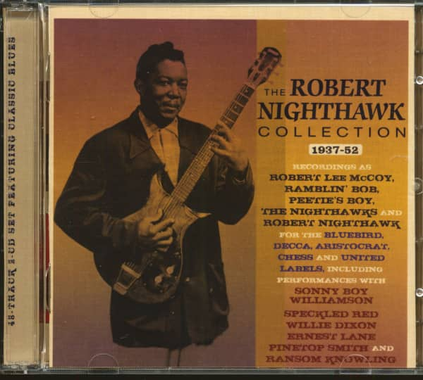 The Robert Nighthawk Collection 1937-52 (2-CD)