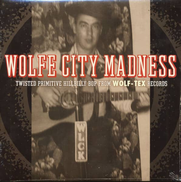 Wolfe City Madness - Twisted Primitive Hillbilly Bop From Wolf-Tex Records (LP)