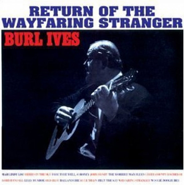 Return Of The Wayfaring Stranger...plus