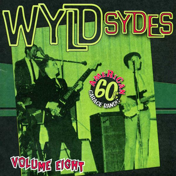 Vol.8, Wyld Sydes - American 60s Garage