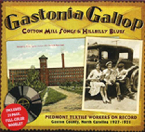 Gastonia Gallop - Cotton Mill Songs & Hillbil