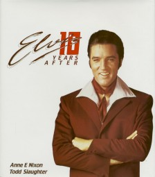 Elvis Ten Years After by Anne E Nixon