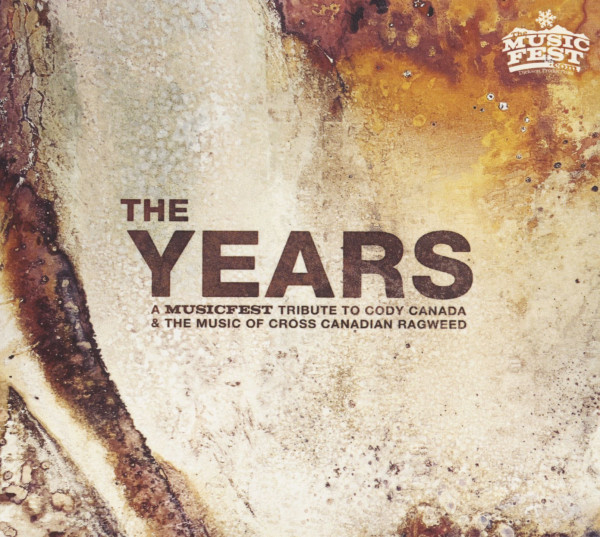 The Years - A Musicfest Tribute To Cody Canada & The Music Of Cross Canadian Ragweed (CD)