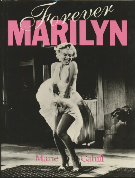 Forever Marilyn by Marie Cahill (HB)