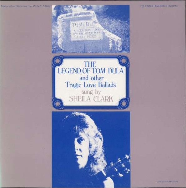 The Legend of Tom Dula and Other Tragic Love Ballads