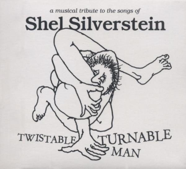 Twistable, Turnable Man: Shel Silverstein...