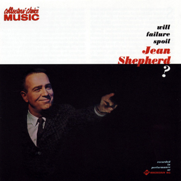 Will Failure Spoil Jean Shepherd (Comedy)