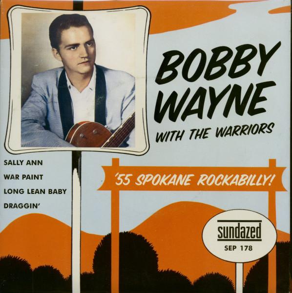 Bobby Wayne With The Warriors - '55 Spokane Rockabilly! (7inch, EP, 45rpm, PS)