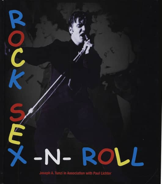 Rock, Sex'n'Roll by Joseph A.Tunzi in Association with Paul Lichter