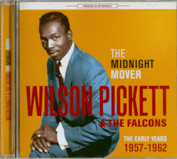 Wilson Pickett & The Falcons - The Midnight Mover The Early Years 1957-62