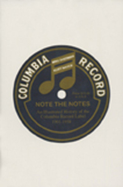 Columbia Records (78rpm) - Note The Notes-Illustrated History 1901-1958