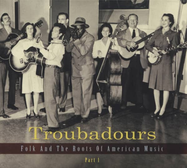 Troubadours - Folk And The Roots Of American Music, Vol.1 (3-CD)