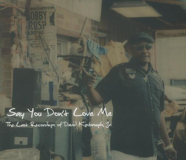 Say You Don't Love Me - The Last Recordings Of David Kimborough Jr. (CD)
