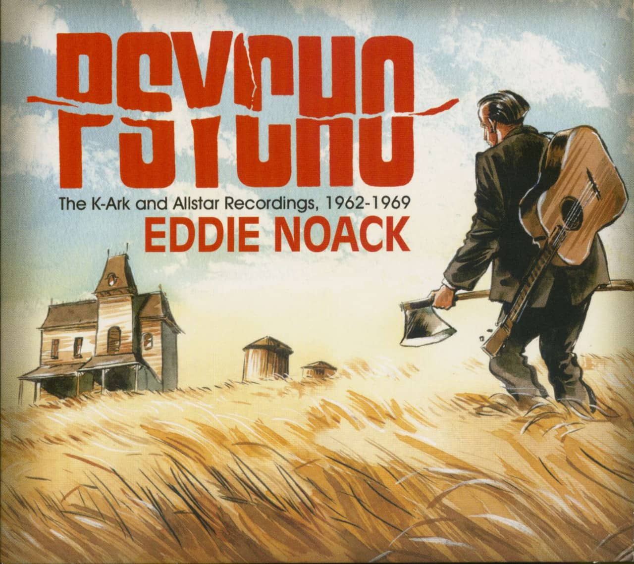 Eddie Noack - Psycho - The K-Ark and Allstar Recordings 1962-69 (CD)