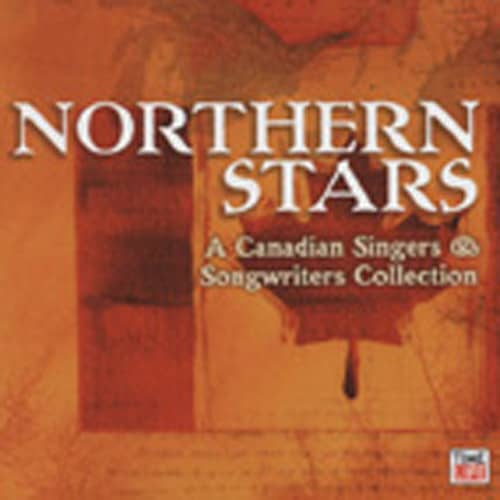 Northern Stars - Canadian Singers - Songwriters