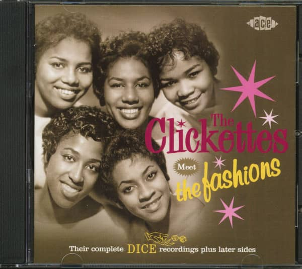 The Clickettes Meet The Fashions - Their Complete Dice Recordings Plus Later Sides (CD)