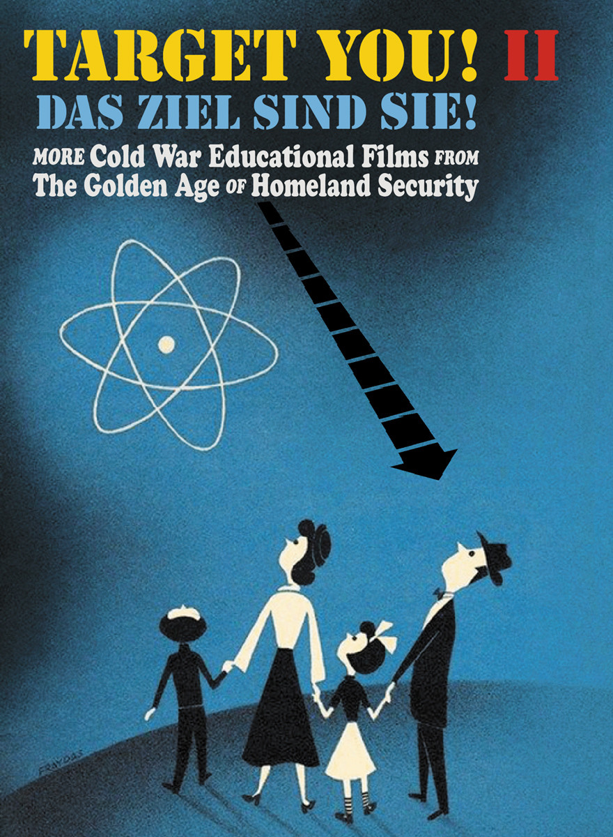 Various - History - Das Ziel sind Sie! II (Target You! II) - More Cold War Educational Films from The Golden Age Of Home