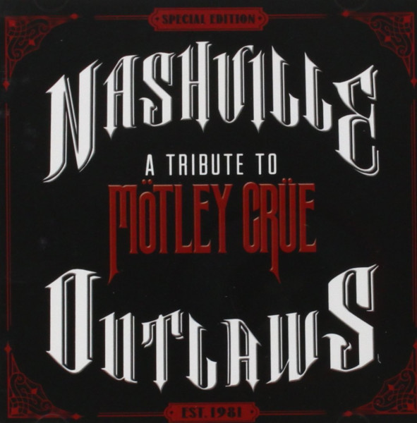 Nashville Outlaws - A Tribute To Mötley Crüe (Special Edition)