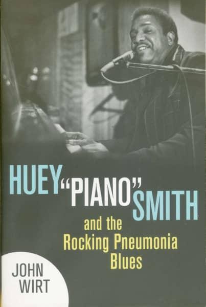 """Huey """"Piano"""" Smith and the Rocking Pneumonia Blues"""