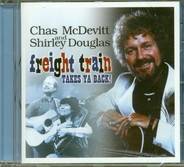 Freight Train Takes Ya Back! - Chas McDevitt And Shirley Douglas (CD)