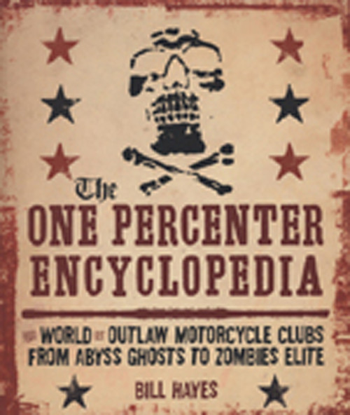 One Percenter Enyclopedia - Bill Hayes: World Of Outlaw Motorcycle Clubs