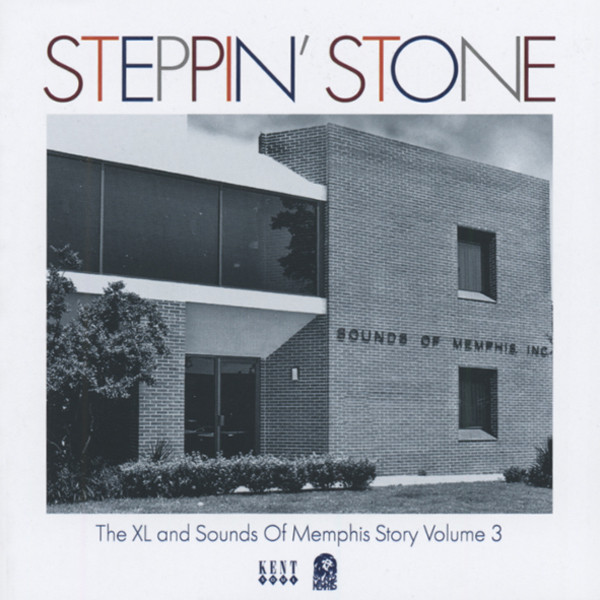 Steppin' Stone - XL & Sounds Of Memphis Vol.3