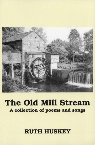 The Old Mill Stream - Ruth Huskey: A Collection Of Poems & Songs