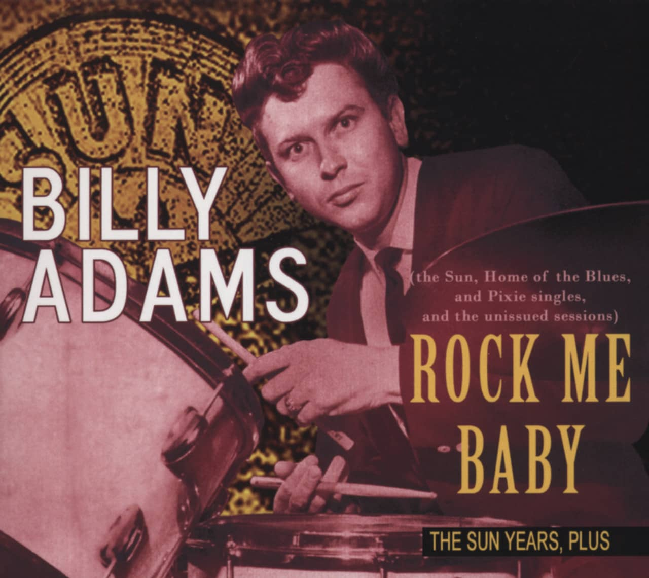 Billy Adams - Rock Me Baby, The Sun Years Plus