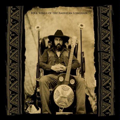 Folk Songs of the American Longhair
