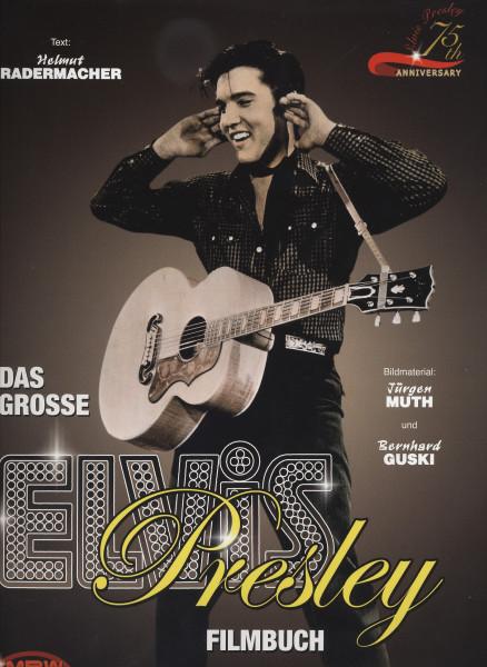 Das grosse Elvis Presley Filmbuch - Helmut Radermacher