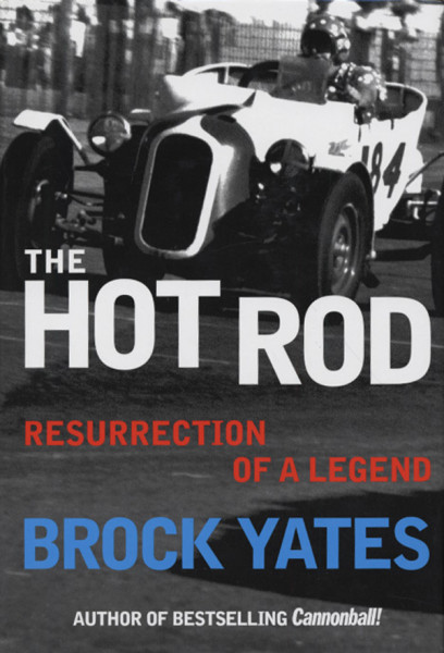 The Hot Rod (eliminator) - Brock Yates: Resurrection Of A Legend