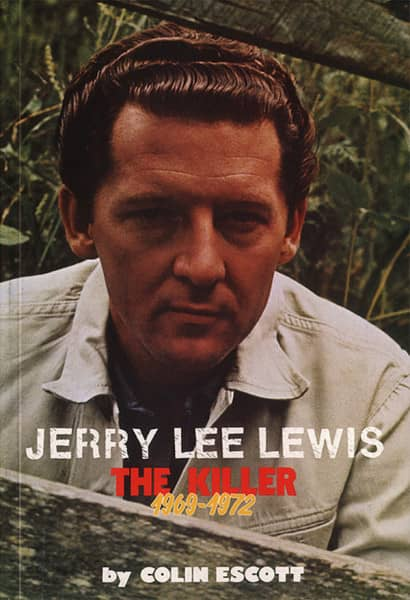 Jerry Lee Lewis - The Killer Vol.2 1969-72 by Colin Escott