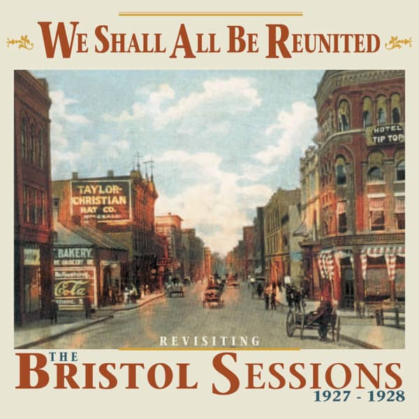 We Shall All Be Reunited - Revisiting The Bristol Sessions 1927-1928 (CD)