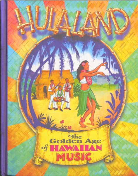 Hulaland (4-CD-Book) The Golden Age Of Hawaiian Music