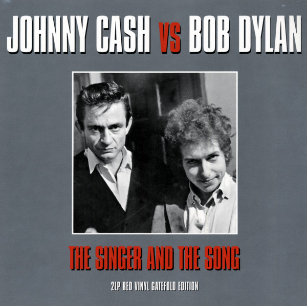Johnny Cash vs Bob Dylan - The Singer And The Song (2-LP)