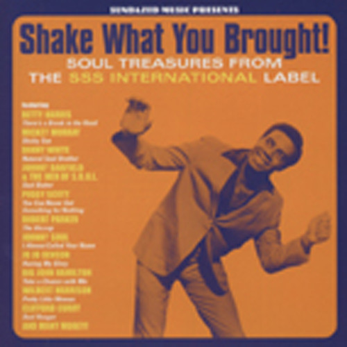 Shake What You Brought! - Soul Treasures From The SSS International Label (CD)