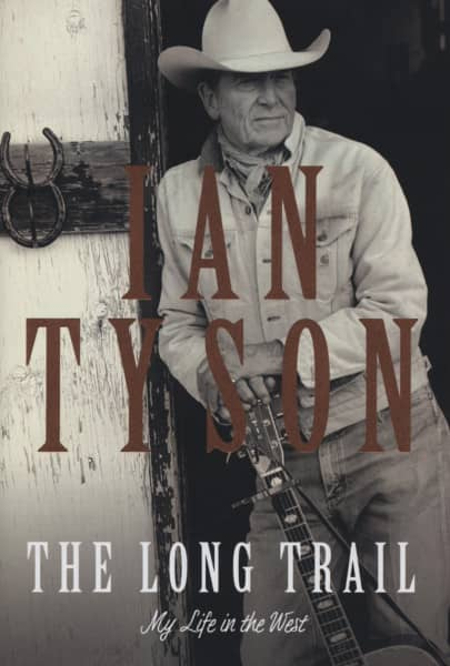 The Long Trail - My Life In The West