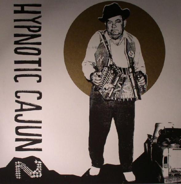Hypnotic Cajun & Obscure Zydeco Vol.2 (LP, Ltd.)