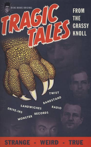 Tragic Tales - Tragic Tales From The Grassy Knoll - A Souvenir From Top Ten Records Dallas, Texas