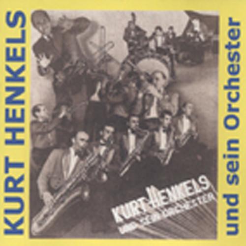 Kurt Henkels und sein Orchester 1948-56