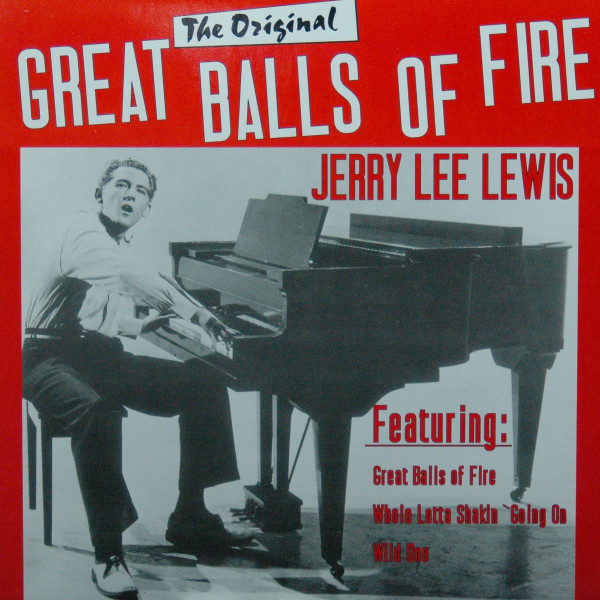 Great Balls Of Fire - The Original