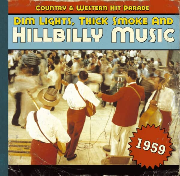 1959 - Dim Lights, Thick Smoke And Hillbilly Music