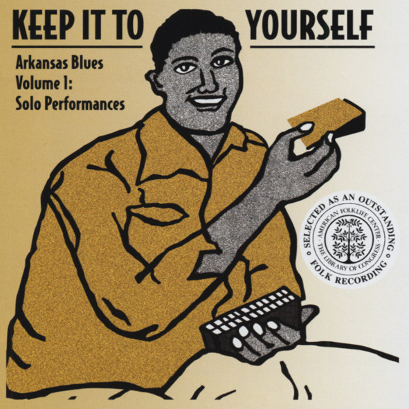 Keep It To Yourself - Arkansas Blues Vol.1